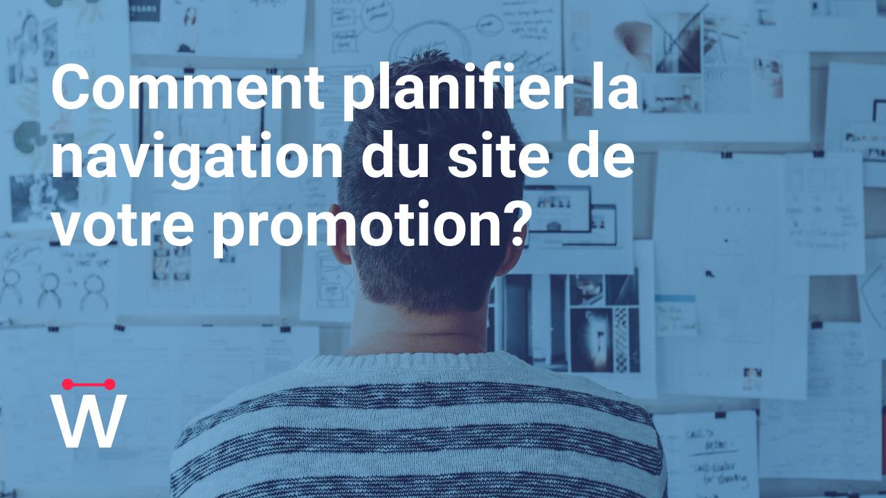 Comment planifier la navigation du site de votre promotion