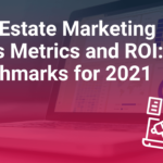 Real Estate Marketing Tools Metrics and ROI