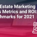 Real Estate Marketing Tools Metrics and ROI