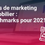Outils de marketing immobilier : métriques et retour sur investissement - Benchmarks pour 2021